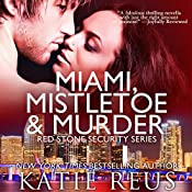 Miami, Mistletoe & Murder: Red Stone Security, Book 4 | Katie Reus