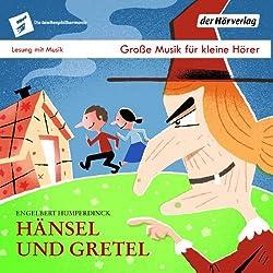 Hänsel und Gretel (Taschenphilharmonie: Große Musik für kleine Hörer)