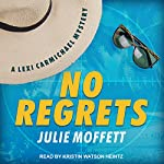 No Regrets: Lexi Carmichael Series, Book 10 | Julie Moffett