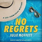 No Regrets: Lexi Carmichael Series, Book 10 | Julie Moffett