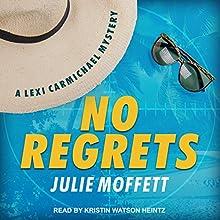 No Regrets: Lexi Carmichael Series, Book 10 Audiobook by Julie Moffett Narrated by Kristin Watson Heintz