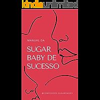 Manual da Sugar Baby de Sucesso: Volume 1