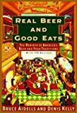 img - for Real Beer And Good Eats: The Rebirth of America's Beer and Food Traditions (Knopf Cooks American Series) by Bruce Aidells (1992-08-18) book / textbook / text book