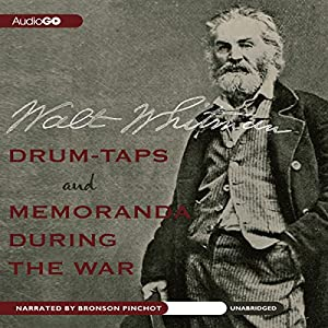 Drum-Taps and Memoranda During the War Audiobook