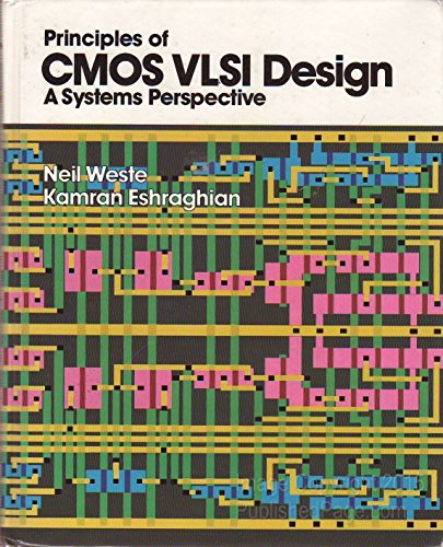 Principles of CMOS VLSI Design: A Systems Perspective (VLSI systems series)