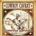 Cowboy Caveat | Vanessa Brooks