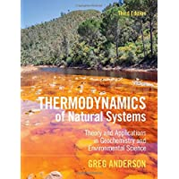 Thermodynamics of Natural Systems: Theory and Applications in Geochemistry and Environmental Science