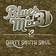 Blues Mix, Vol. 31: Dirty South Soul