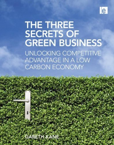Three Secrets of Green Business by Kane, Gareth. (Routledge,2009) [Paperback]
