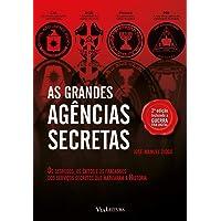 As Grandes Agências Secretas: Os segredos, os êxitos e os fracassos dos serviços secretos que marcaram a história