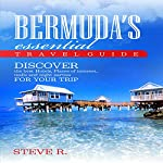 Bermuda Essential Travel Guide: Discover the Best Hotels, Places of Interest, Malls and Night Parties for Your Trip | Steve R