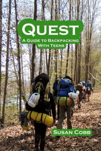 Quest: A Guide to  Backpacking  with Teens