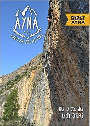 Guia de escalada de Ayna: Amazon.es: TEatino, Alvaro, Lopez ...