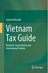 Vietnam Tax Guide: Domestic Fiscal System and International Treaties Kindle Edition