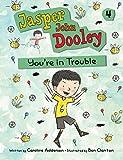 Jasper John Dooley: You're in Trouble
