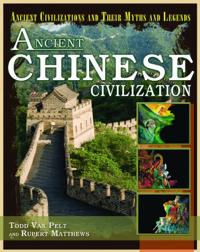 Download Ancient Chinese Civilization (Ancient Civilizations and Their Myths and Legends (Library)) pdf