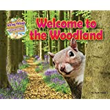 Welcome to the Woodland (Living Things & Their Habitats)
