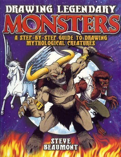 Drawing Legendary Monsters: A Step-by-Step Guide to Drawing Mythological Monsters by Steve Beaumont - Beaumont Mall Shopping