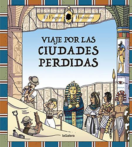 Viaje por las ciudades perdidas: 124 (Conocimientos): Amazon.es: Histórico, El Fisgón: Libros