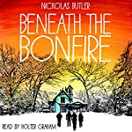 Beneath the Bonfire | Nickolas Butler