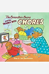 The Berenstain Bears and the Trouble with Chores Kindle Edition