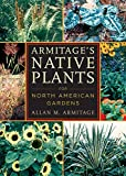 Armitage`s Native Plants for North American Gardens