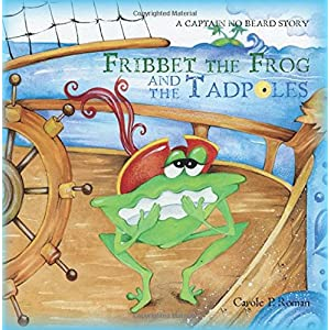 Fribbet the Frog and the Tadpoles: Captain No Beard
