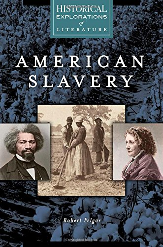 Search : American Slavery: A Historical Exploration of Literature (Historical Explorations of Literature)