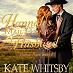 Hannah's Mail Order Husband: Montana Prairie Brides, Book 3 | Kate Whitsby