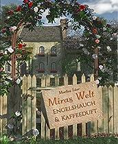 MIRAS WELT: ENGELSHAUCH UND KAFFEEDUFT (GERMAN EDITION)