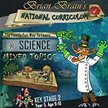 Brian Brain's National Curriculum KS2 Y5 Science Mixed Topics | Livre audio Auteur(s) : Russell Webster Narrateur(s) : Brian Brain