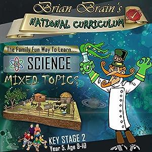 Brian Brain's National Curriculum KS2 Y5 Science Mixed Topics Audiobook