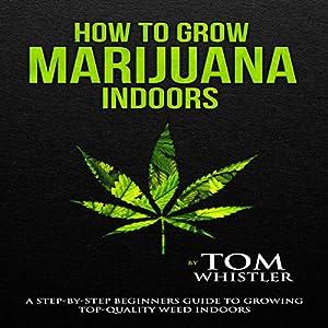 How to Grow Marijuana Indoors Audiobook