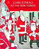 Christmas at The New Yorker: Stories, Poems, Humor, and Art (Modern Library)
