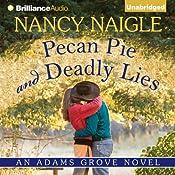 Pecan Pie and Deadly Lies: An Adams Grove Novel, Book 4 | Nancy Naigle