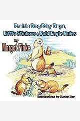 [Prairie Dog Play Days, Little Stinkers & Bald Eagle Rules] [By: Finke, Margot] [July, 2014] Paperback