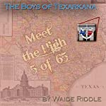 The Boys of Texarkana: Meet the High 5 of '65 | Waide Riddle