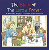 The Story of the Lord's Prayer, Patricia A. Pingry, 0824955552