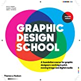 Graphic Design School: A Foundation Course for Graphic Designers Working in Print, Moving Image and Digital Media