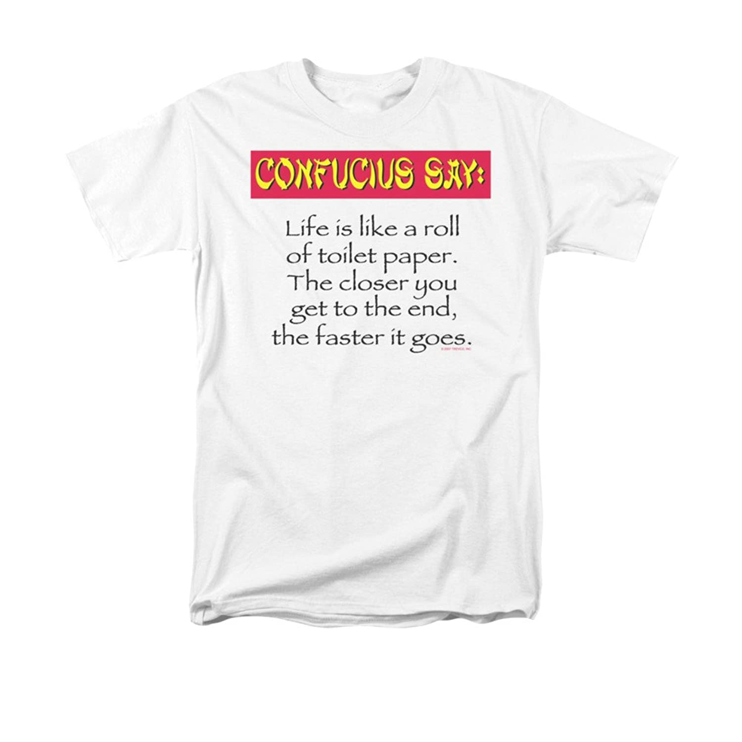 Confucius Say: Life Is Like A Roll Of Toliet Paper Funny Saying Adult T-Shirt