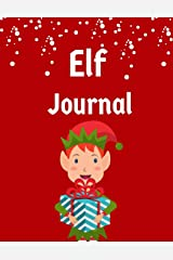 Elf Adventure Journal: (Boy) Daily Adventures of Your Shelf Elf, Notebook or Journal to Write In (Elf Journal) Paperback