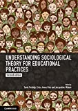 img - for Understanding Sociological Theory for Educational Practices book / textbook / text book