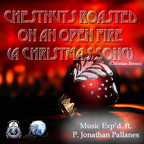 chestnuts roasted on an open fire a christmas song christian remix - Christian Christmas Song