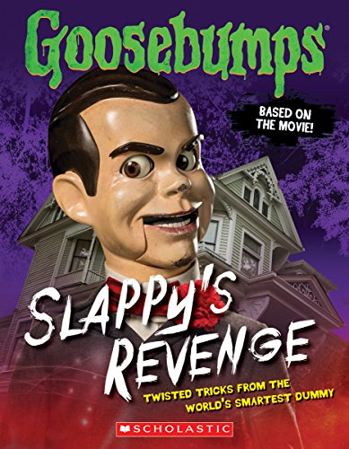 Goosebumps The Movie: Slappy's Revenge: Twisted Tricks from the World's Smartest Dummy ()
