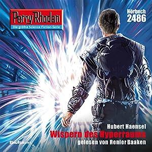 Wispern des Hyperraums (Perry Rhodan 2486) Hörbuch