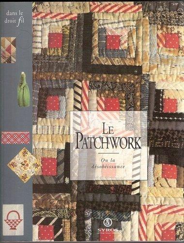 Le patchwork, ou, La de´sobe´issance (Dans le droit fil) (French Edition) - Fauque, Claude