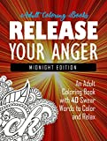 img - for Release Your Anger: Midnight Edition: An Adult Coloring Book with 40 Swear Words to Color and Relax book / textbook / text book