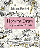 How to Draw Inky Wonderlands: Create and Colour