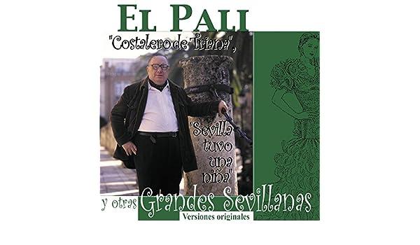 Grandes Sevillanas de El Pali en Amazon Music - Amazon.es