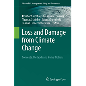 Loss and Damage from Climate Change: Concepts, Methods and Policy Options (Climate Risk Management, Policy and…